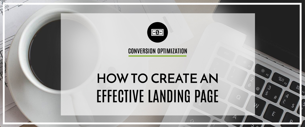 3 Tips on How to Create an Effective Landing Page