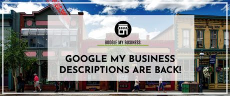 Google My Business Descriptions Are Back!