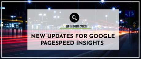 New Updates for Google PageSpeed Insights