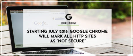 "Starting July 2018, Google Chrome will mark all HTTP sites as ""not secure"""