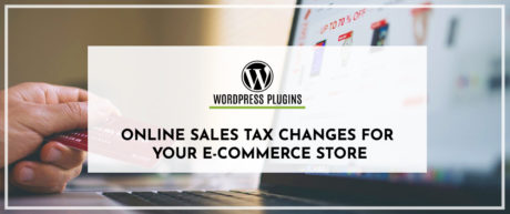 Online Sales Tax Changes For Your E-Commerce Store