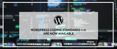 WordPress Coding Standards 1.1.0 are Now Available