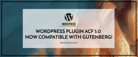 WordPress Plugin ACF 5.0. is now Compatible with Gutenberg!