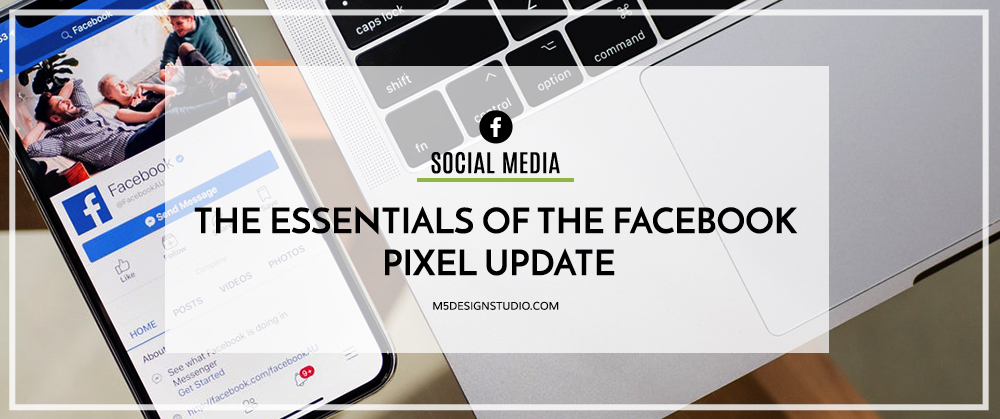 The Essentials of The Facebook Pixel Update