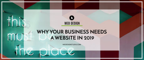 Why Your Business Needs A Website In 2019