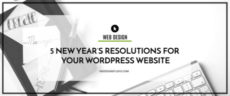 5 New Year's Resolutions For Your WordPress Website