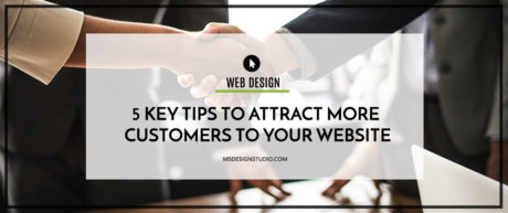 5 Key Tips To Attract More Customers To Your Website