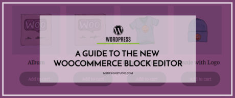 A Guide to the New WooCommerce Block Editor