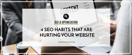 4 SEO Habits that are Hurting your Website