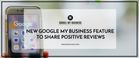 New Google My Business Feature to Share Positive Reviews