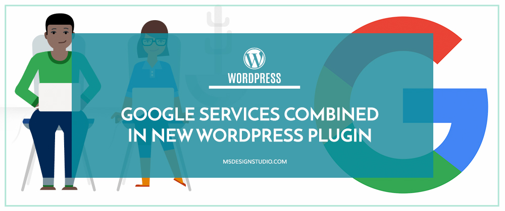 Header image for article titled Google Services Combined in New Wordpress Plugin
