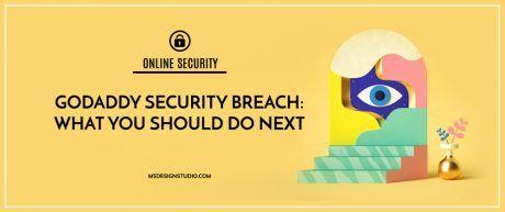 GoDaddy Security Breach: What You Should Do Next