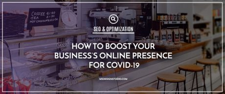 How To Boost Your Business's Online Presence for COVID-19